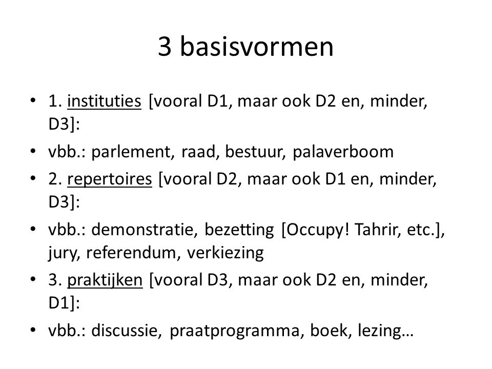 3 basisvormen 1. instituties [vooral D1, maar ook D2 en, minder, D3]: